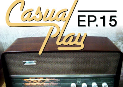 Casual Play: Episode 15